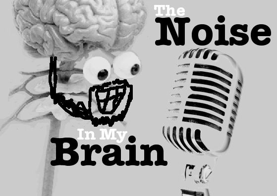 The Noise In My Brain